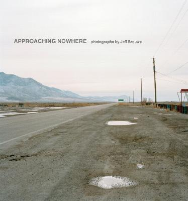 Approaching Nowhere By Brouws, Jeffrey T./ Fox, William L.