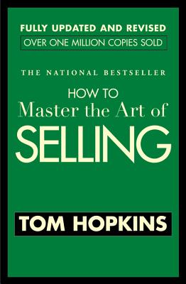 How To Master The Art Of Selling By Hopkins, Tom