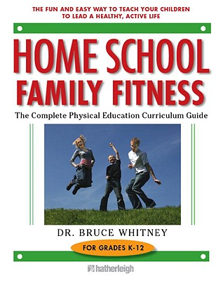 Home School Family Fitness By Whitney, Bruce, Ph.D.